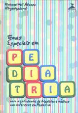 TEMAS ESPECIAIS EM PEDIATRIA - PARA ESTUDANTE DE MEDICINA E MEDICOS COM INTERESSE EM PEDIATRIA