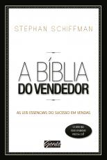 BIBLIA DO VENDEDOR, A -  AS LEIS ESSENCIAIS DO SUCESSO EM VENDAS