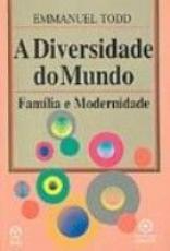 DIVERSIDADE DO MUNDO, A * - FAMILIA E MODERNIDADE