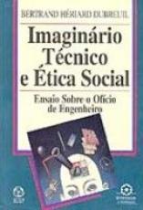 IMAGINARIO TECNICO E ETICA SOCIAL - ENSAIO SOBRE O...