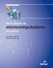 MANUTENÇÃO DE MICROCOMPUTADORES NA PRÁTICA - COM KIT DE FERRAMENTAS