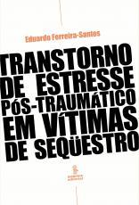 TRANSTORNO DO ESTRESSE PÓS-TRAUMÁTICO EM VÍTIMAS DE SEQUESTRO