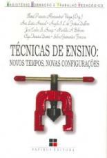 TECNICAS DE ENSINO - NOVOS TEMPOS NOVAS CONFIGURACOES