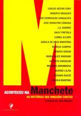 ACONTECEU NA MANCHETE - AS HISTORIA QUE NINGUEM CONTOU