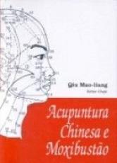 ACUPUNTURA CHINESA E MOXIBUSTAO