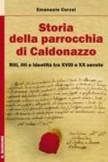 STORIA DELLA PARROCCHIA DI CALDONAZZO - RIRI LITI E IDENTITA TRA XVIII E XX SECOLO