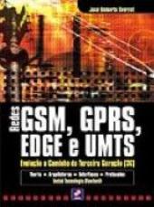 REDES GSM GPRS EDGE E UMTS - EVOLUCAO A CAMINHO DA T...