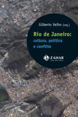 RIO DE JANEIRO - CULTURA, POLITICA E CONFLITO