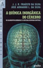 QUIMICA INORGANICA DO CEREBRO, A