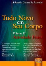 TUDO NOVO EM SEU CORPO - ATIVIDADE FÍSICA - VOLUME II