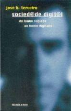 SOCIEDADE DIGITAL - DO HOMO SAPIENS AO HOMO DIGITALIS