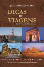 DICAS DE VIAGENS - EM CRONICAS DE 4 CONTINENTES