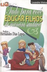 TUDO PARA VOCE EDUCAR FILHOS DE MANEIRA SAUDAVEL