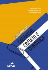 TRABALHANDO COM CADASTRO, CREDITO E COBRANCA
