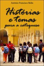 HISTÓRIAS E TEMAS PARA A CATEQUESE