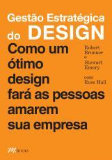 GESTAO ESTRATEGICA DO DESIGN - COMO UM DESIGN FARA AS..