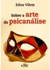 SOBRE A ARTE DA PSICANALISE