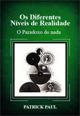 DIFERENTES NIVEIS DE REALIDADE, OS - O PARODOXO DO NADA