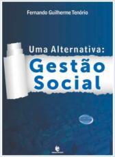 UMA ALTERNATIVA - GESTÃO SOCIAL - COL. GESTÃO E DESENVOLVIMENTO