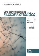 BREVE HISTÓRIA DA FILOSOFIA ANALÍTICA DE RUSSELL A RAWLS, UMA