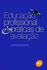 EDUCACAO PROFISSIONAL E PRATICAS DE AVALIACAO - 1