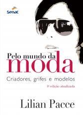 PELO MUNDO DA MODA  - CRIADORES, GRIFES E MODELOS - 3
