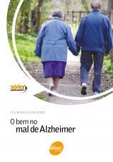 O BEM NO MAL DE ALZHEIMER