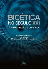BIOÉTICA NO SÉCULO XXI - ANSEIOS RECEIOS E DEVANEIOS