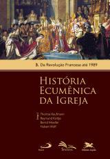 HISTÓRIA ECUMÊNICA DA IGREJA