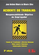 ACIDENTE DO TRABALHO - RESPONSABILIDADE OBJETIVA DO EMPREGADOR - 2
