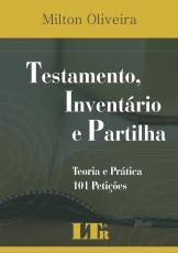 TESTAMENTO, INVENTARIO E PARTILHA - TEORIA E PRATICA - 101 PETICOES - 1
