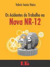ACIDENTES DO TRABALHO NA NOVA NR-12, OS - 1