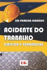 ACIDENTE DO TRABALHO - CRITICA E TENDENCIAS
