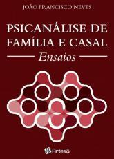 PSICANÁLISE DE FAMÍLIA E CASAL - ENSAIOS