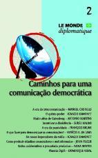 CAMINHOS PARA UMA COMUNICACAO DEMOCRATICA - VOL. 2 - SERIE LE MONDE DIPLOMA - 1