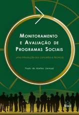 MONITORAMENTO E AVALIAÇÃO DE PROGRAMAS SOCIAIS - UMA INTRODUÇÃO AOS CONCEITOS E TÉCNICAS