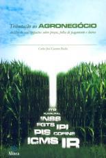TRIBUTACAO NO AGRONEGOCIO - ANALISE DE SEUS IMPACTOS...