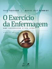 EXERCÍCIO DA ENFERMAGEM, O - UMA ABORDAGEM ÉTICO-LEGAL