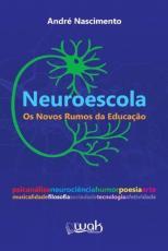 NEUROESCOLA - OS NOVOS RUMOS DA EDUCAÇAO