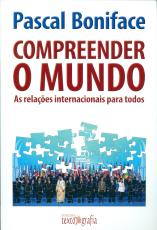 COMPREENDER O MUNDO - AS RELAÇÕES INTERNACIONAIS PARA TODOS