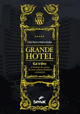 GRANDE HOTEL - CA´D´ORO, A HISTÓRIA DE SUCESSO DE UMA CULTURA HOTELEIRA CENTENÁRIA
