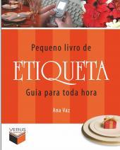 PEQUENO LIVRO DE ETIQUETA - GUIA PARA TODA HORA