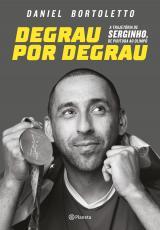 DEGRAU POR DEGRAU - A TRAJETÓRIA DE SERGINHO DE PIRITUBA AO OLIMPO