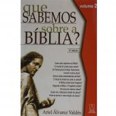 QUE SABEMOS SOBRE A BIBLIA - VOL. 02