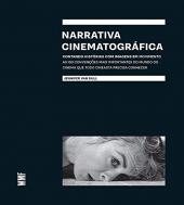 NARRATIVA CINEMATOGRÁFICA - CONTANDO HISTÓRIAS COM IMAGENS EM MOVIMENTO