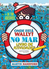 ONDE ESTÁ WALLY - NO MAR - LIVRO DE ATIVIDADES