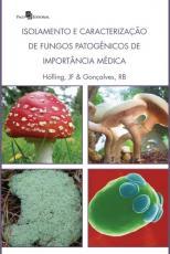 ISOLAMENTO E CARACTERIZAÇÃO DE FUNGOS PATOGÊNICOS DE IMPORTÂNCIA MÉDICA