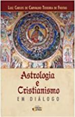 ASTROLOGIA E CRISTIANISMO EM DIÁLOGO