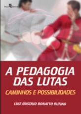 PEDAGOGIA DAS LUTAS - CAMINHOS E POSSIBILIDADES, A