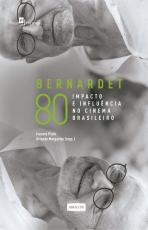 BERNARDET 80 - IMPACTO E INFLUÊNCIA NO CINEMA BRASILEIRO